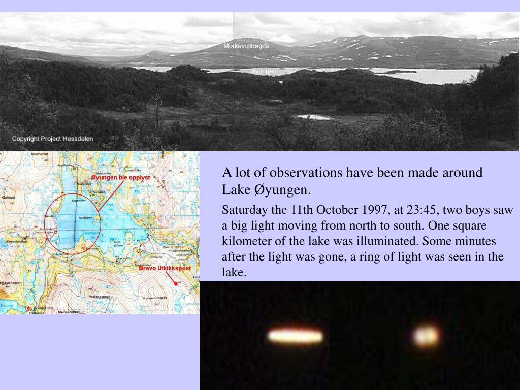 A lot of observations have been made around  Lake Øyungen.