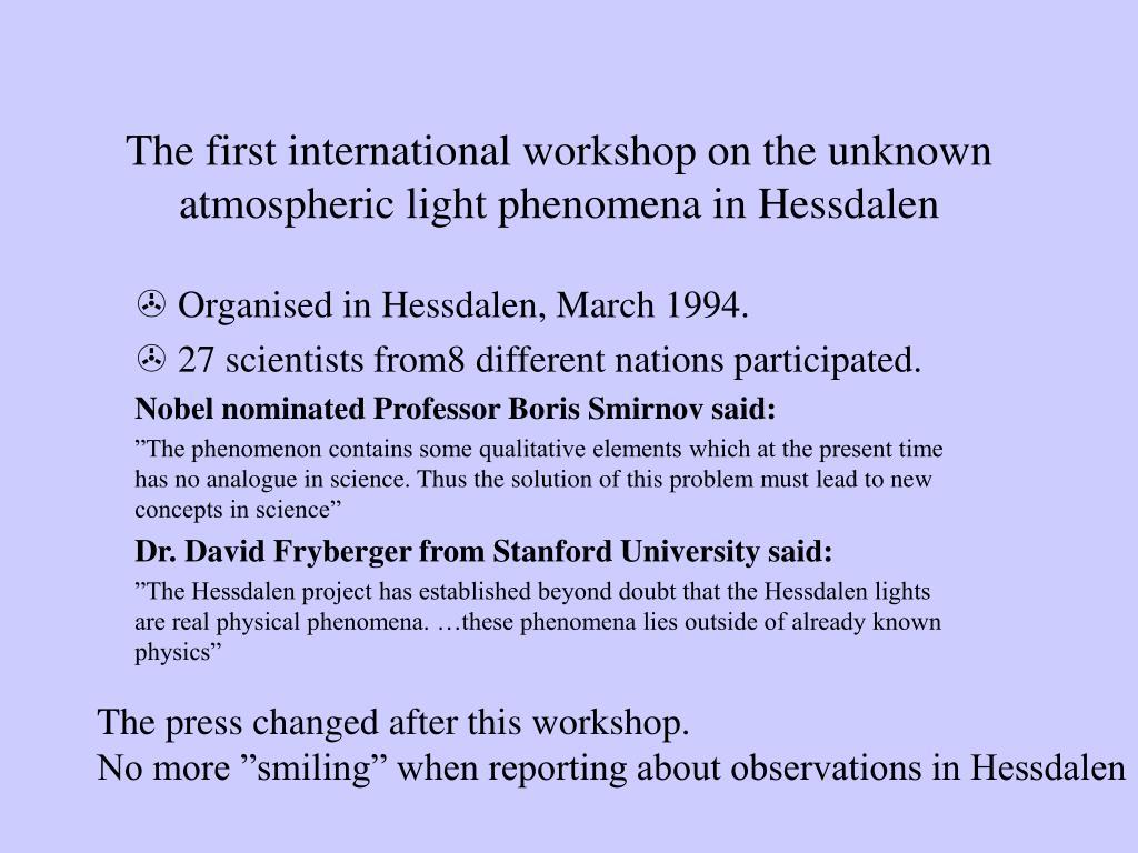The first international workshop on the unknown atmospheric light phenomena in Hessdalen