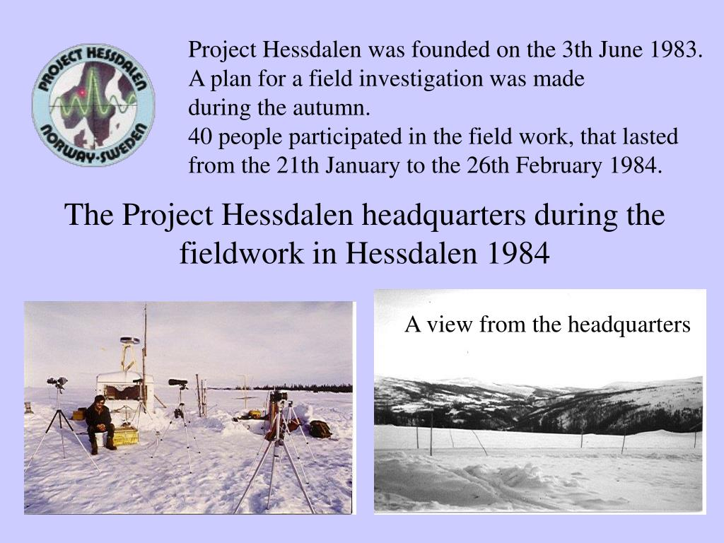 Project Hessdalen was founded on the 3th June 1983.