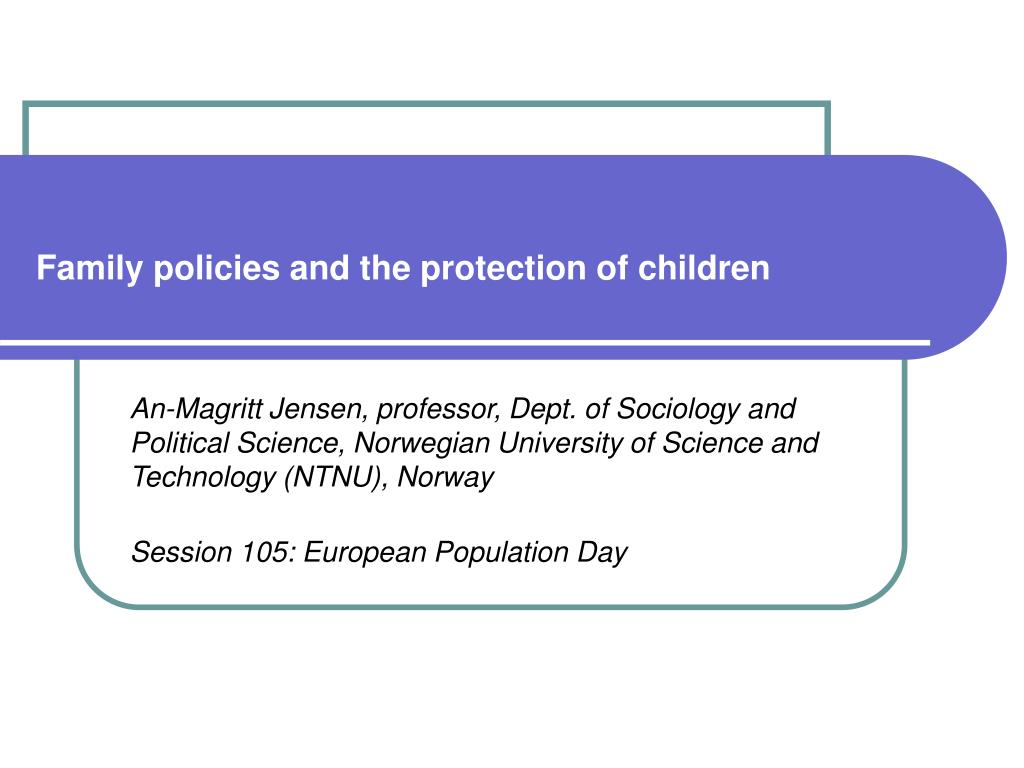 family policies and the protection of children l.