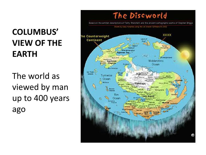 COLUMBUS' VIEW OF THE EARTH