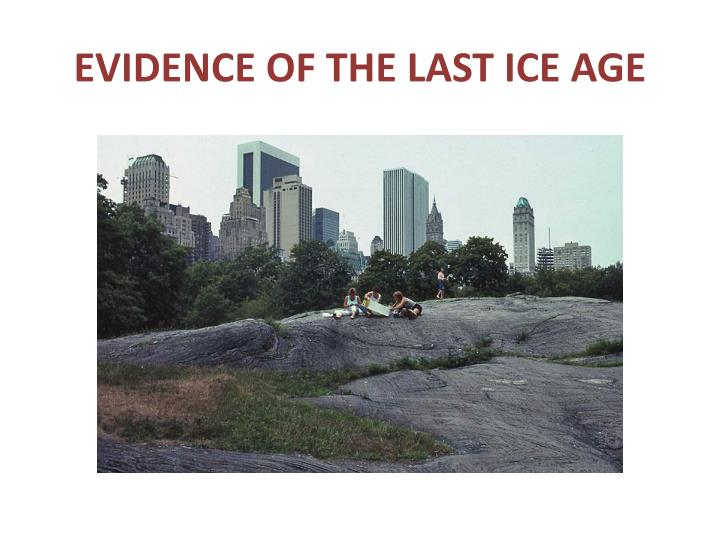 EVIDENCE OF THE LAST ICE AGE