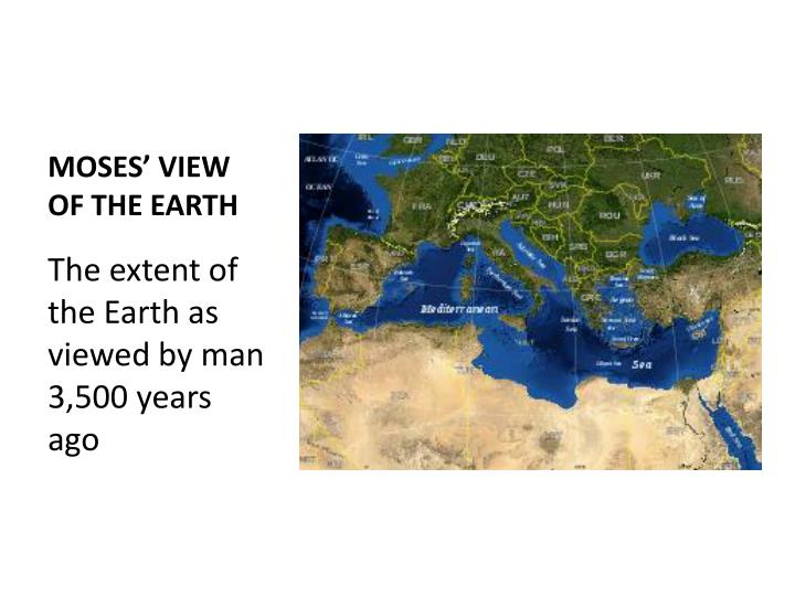 MOSES' VIEW OF THE EARTH