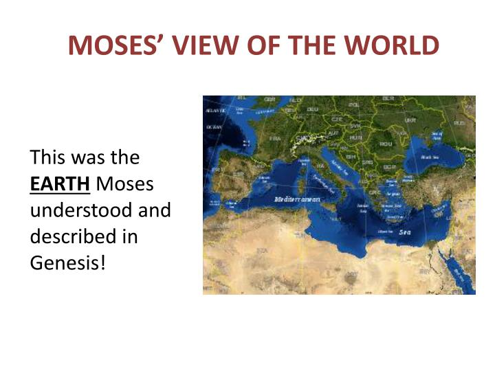 MOSES' VIEW OF THE WORLD