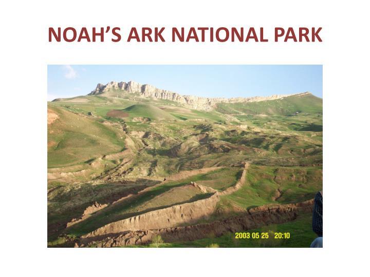 NOAH'S ARK NATIONAL PARK