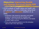 objective improving health and human services using gis