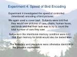 experiment 4 speed of bird encoding