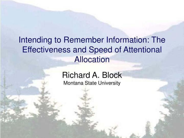 intending to remember information the effectiveness and speed of attentional allocation n.