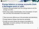 energy balance vs energy accounts from a norwegian point of view