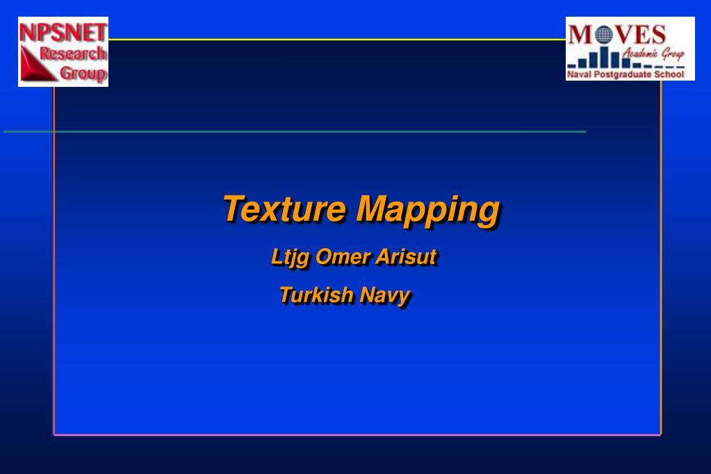 ppt texture mapping ltjg omer arisut turkish navy powerpoint