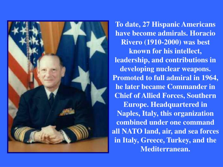 To date, 27 Hispanic Americans have become admirals.