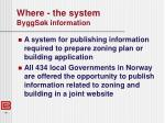 where the system byggs k information