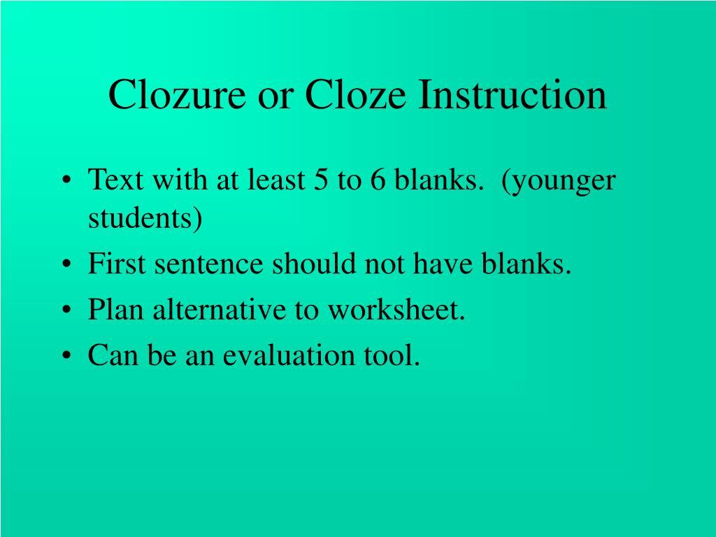 Clozure or Cloze Instruction