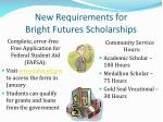 new requirements for bright futures scholarships