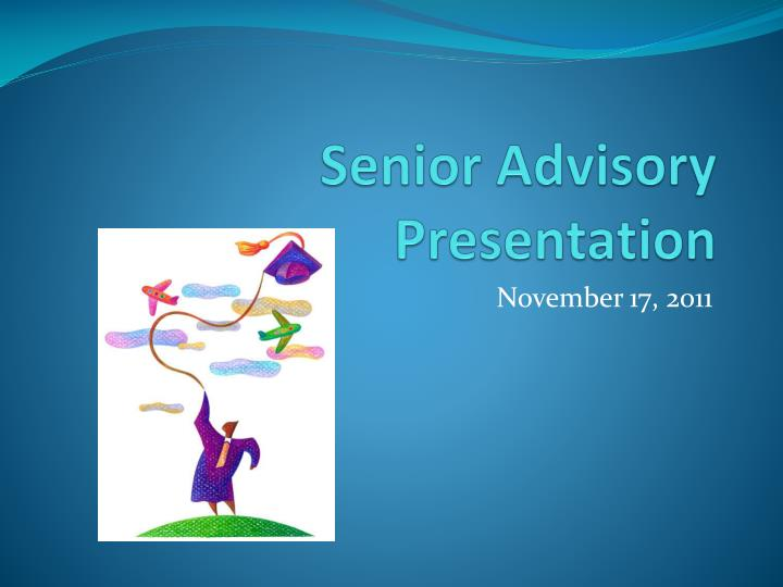 senior advisory presentation n.