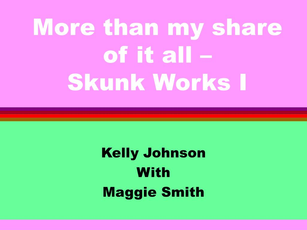 more than my share of it all skunk works i l.
