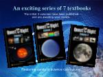an exciting series of 7 textbooks