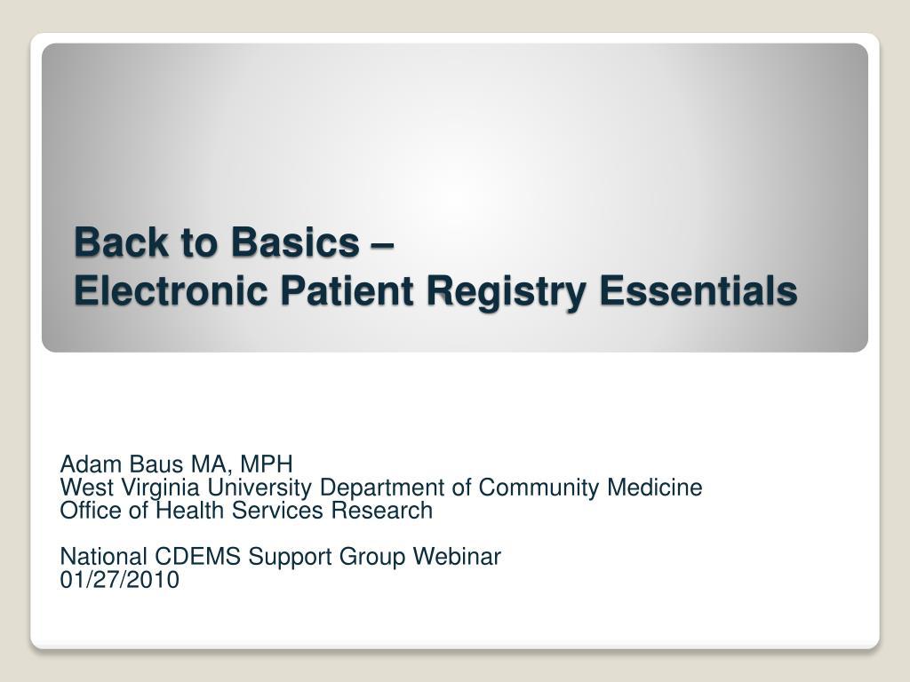 back to basics electronic patient registry essentials l.