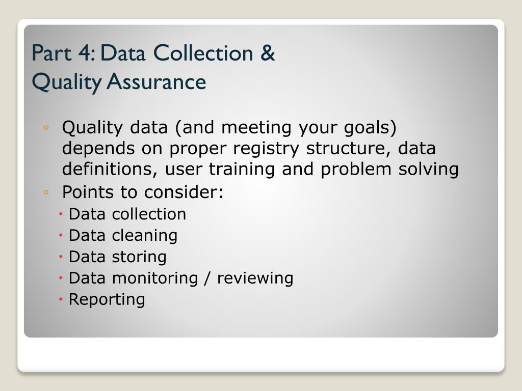 Part 4: Data Collection &                          Quality Assurance