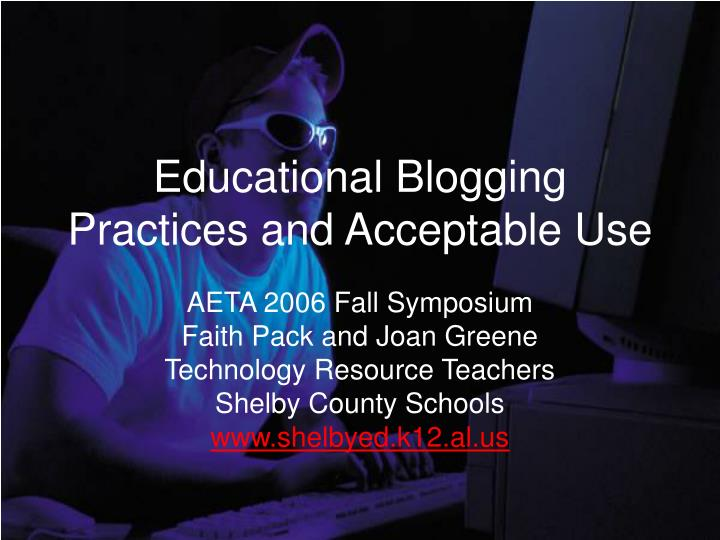 educational blogging practices and acceptable use n.