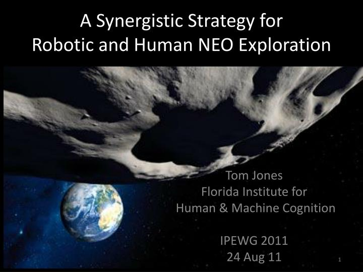 a synergistic strategy for robotic and human neo exploration n.