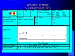 simulation by hand t 3 08 arrival of part 3