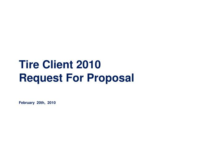 tire client 2010 request for proposal february 20th 2010 n.
