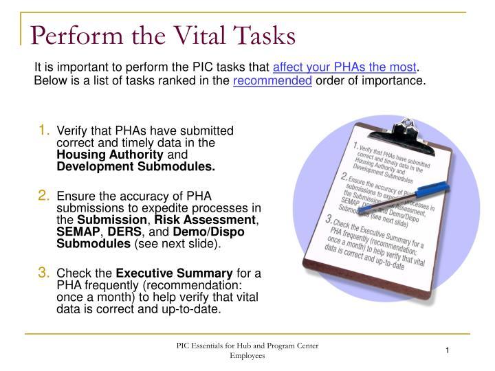 Perform the vital tasks