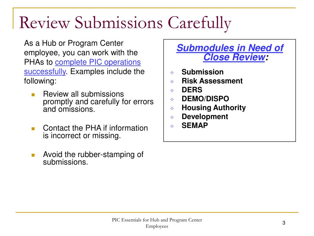 Review all submissions promptly and carefully for errors and omissions.