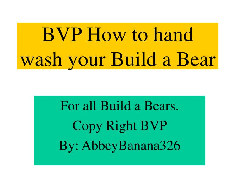 bvp how to hand wash your build a bear n.