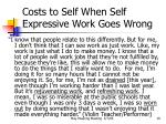 costs to self when self expressive work goes wrong