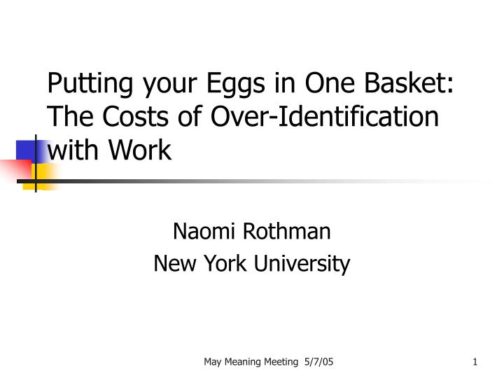 putting your eggs in one basket the costs of over identification with work n.