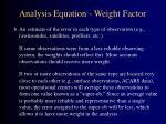 analysis equation weight factor2