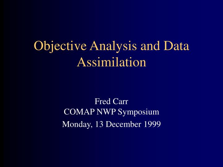 objective analysis and data assimilation n.