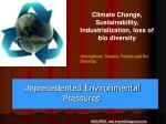 unprecedented environmental pressures