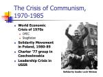 the crisis of communism 1970 1985