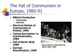 the fall of communism in europe 1985 91