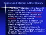 yukon land claims a brief history
