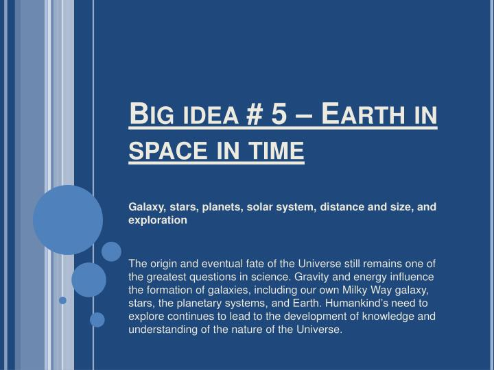 big idea 5 earth in space in time n.