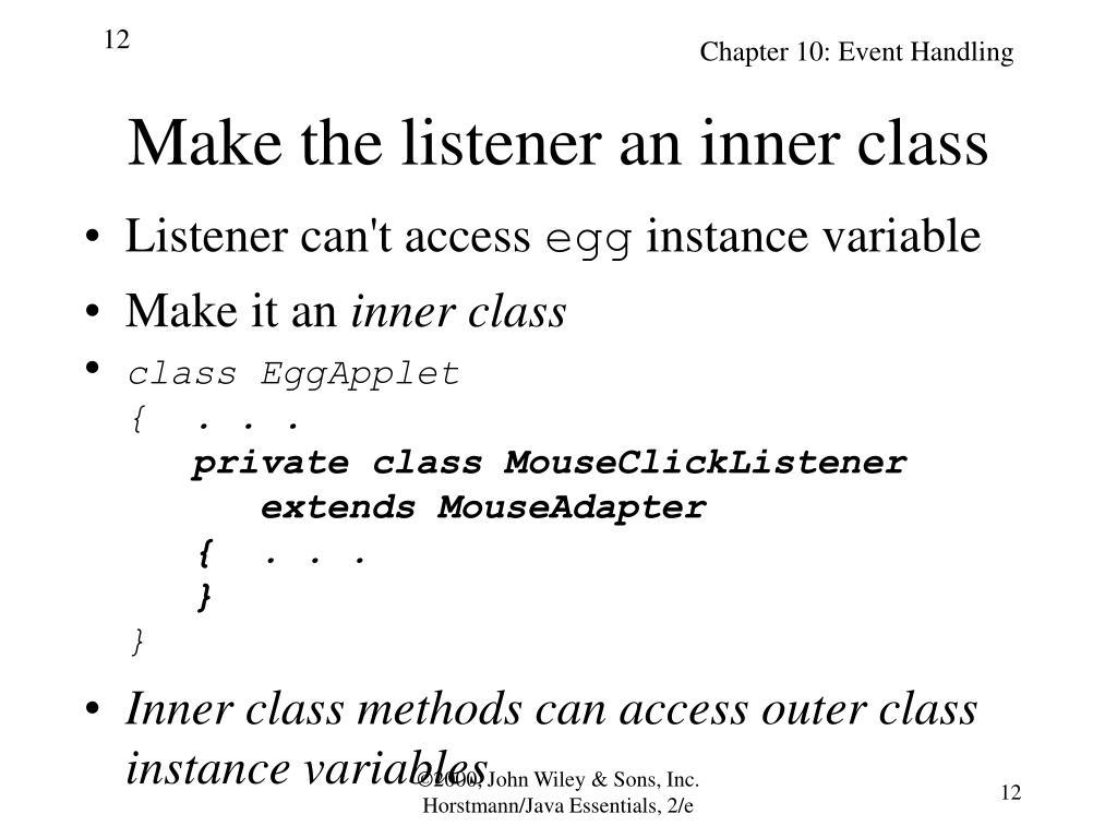 Make the listener an inner class