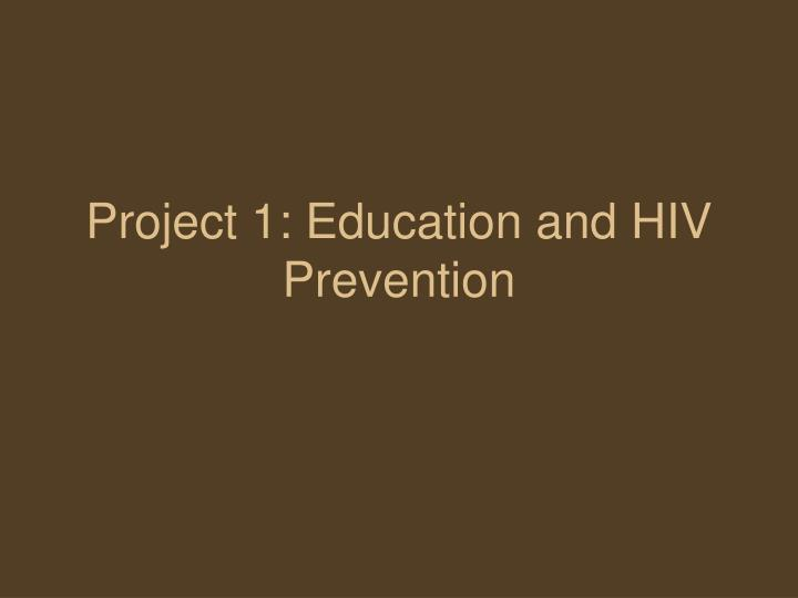 project 1 education and hiv prevention n.