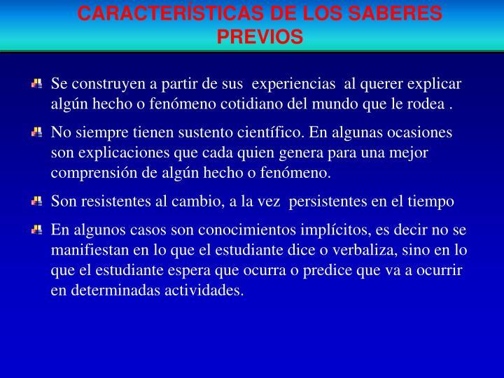 CARACTERÍSTICAS DE LOS SABERES PREVIOS
