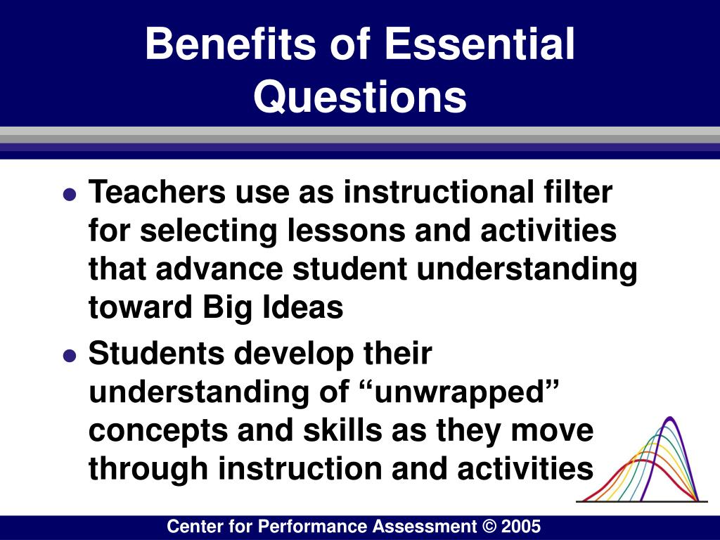 Benefits of Essential  Questions