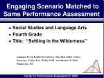 engaging scenario matched to same performance assessment