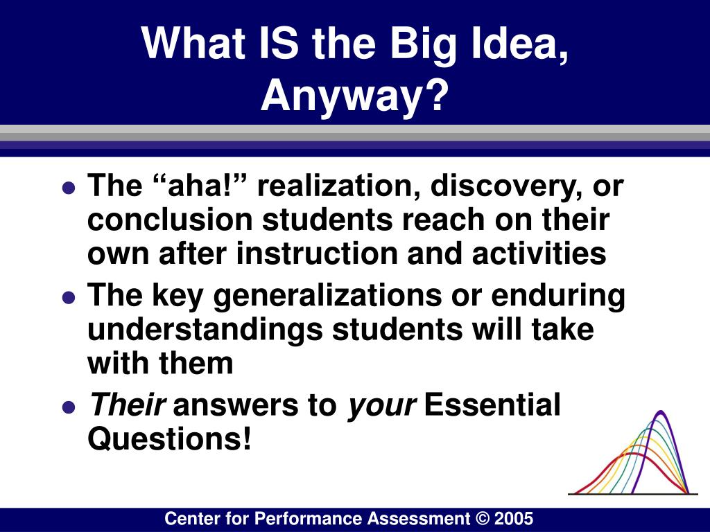 What IS the Big Idea, Anyway?