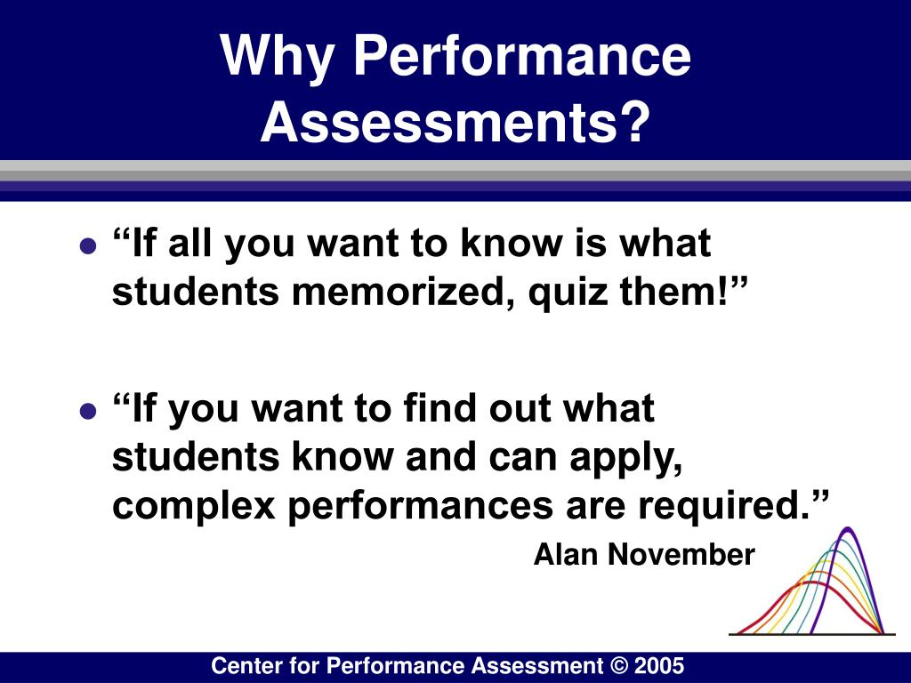 Why Performance Assessments?