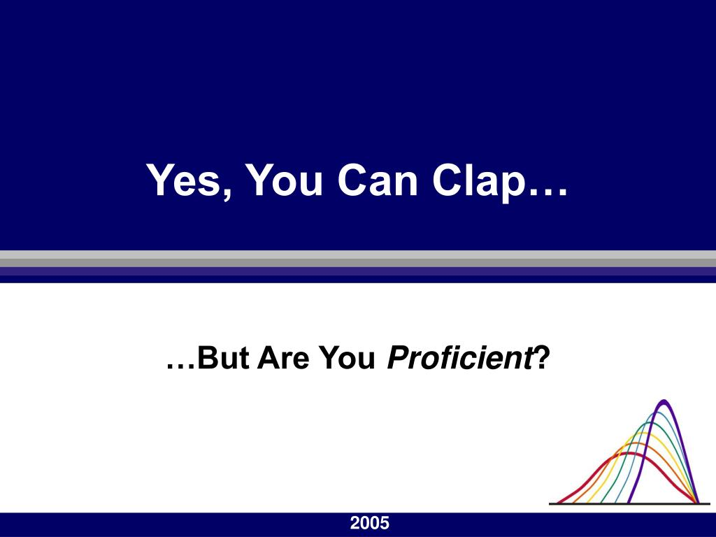 Yes, You Can Clap…