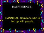 cannibal someone who is fed up with people