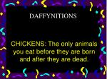 chickens the only animals you eat before they are born and after they are dead