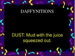 dust mud with the juice squeezed out